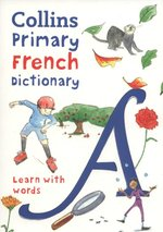 Collins Primary French Dictionary: Learn with words – książka