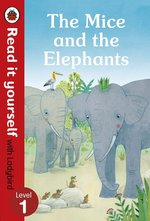 The Mice and the Elephants Read it yourself with Ladybird Level 1 – książka