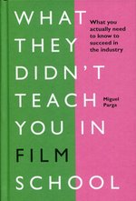 What They Didn't Teach You in Film School – książka