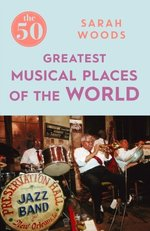 The 50 Greatest Musical Places – książka