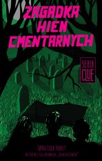 CLUE Tom 4: Zagadka hien cmentarnych – ebook