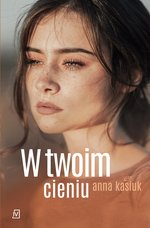 W twoim cieniu – ebook