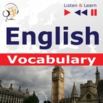 English Vocabulary. Listen & Learn to Speak (for French, German, Italian, Japanese, Polish, Russian, Spanish speakers) – audiobook