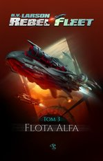 Rebel Fleet. Tom 3. Flota Alfa – ebook