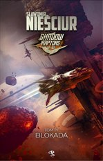 Shadow Raptors. Tom 4. Blokada – ebook