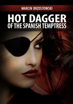 Hot Dagger of the Spanish Temptress – ebook
