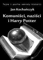 Komuniści, naziści i Harry Potter – ebook