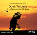 Open Wounds: A Native American Heritage – audiobook