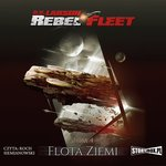 fantastyka: Rebel Fleet. Tom 4. Flota Ziemi – audiobook