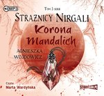 Strażnicy Nirgali. Tom 3. Korona Mandalich – audiobook