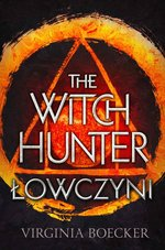 The Witch Hunter. Łowczyni – ebook