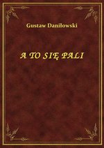 A To Się Pali – ebook