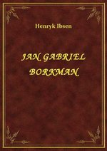 Jan Gabriel Borkman – ebook