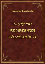Listy Do Fryderyka Wilhelma II – ebook
