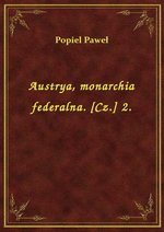 Austrya, monarchia federalna. [Cz.] 2. – ebook