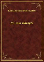 Co tam marzyć! – ebook