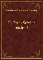 Do Boga (Kędyż te duchy...) – ebook