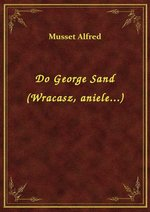 Do George Sand (Wracasz, aniele...) – ebook