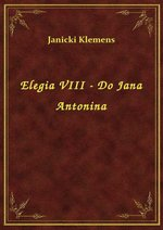 Elegia VIII - Do Jana Antonina – ebook