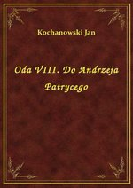 Oda VIII. Do Andrzeja Patrycego – ebook