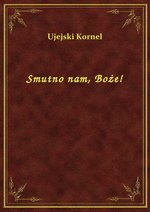 Smutno nam, Boże! – ebook