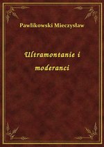 Ultramontanie i moderanci – ebook