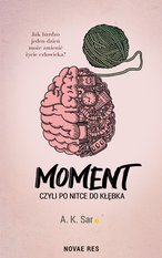 Moment, czyli po nitce do kłębka – ebook