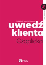 Uwiedź klienta. Marketing w Social Mediach. – ebook