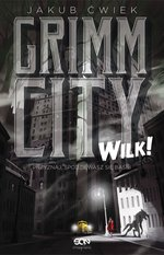 Grimm City. Wilk! – ebook
