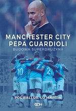 Manchester City Pepa Guardioli. Budowa superdrużyny – ebook
