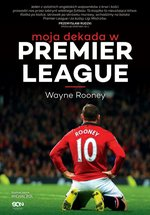 Wayne Rooney. Moja dekada w Premier League – ebook