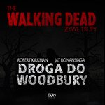 The Walking Dead. Żywe Trupy. Droga do Woodbury – audiobook
