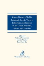 Selected issues of Public Economic Law in Theory Judicature and Practice in Czech Republic Poland and Slovakia – ebook