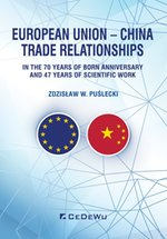 European Union - China. Trade Relationships. In the 70 years of born anniversary and 47 years of scientific work – ebook