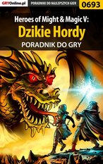 Heroes of Might  Magic V: Dzikie Hordy - poradnik do gry – ebook