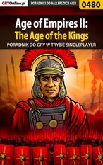 Age of Empires II: The Age of the Kings - Single Player - poradnik do gry – ebook