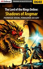 The Lord of the Rings Online: Shadows of Angmar - Pierwsze kroki - poradnik do gry – ebook