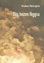 Mój bozon Higgsa – ebook