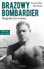 Brązowy Bombardier. Biografia Joe Louisa – ebook