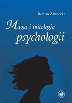 psychologia: Magia i mitologia psychologii – ebook