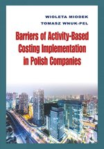 Barriers of Activity-Based Costing Implementation in Polish Companies – ebook