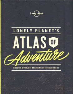 : Lonely Planet's Atlas of Adventure – książka