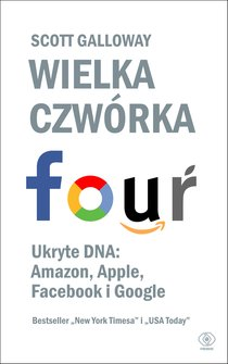 : Wielka czwórka. Ukryte DNA: Amazon, Apple, Facebook i Google – ebook