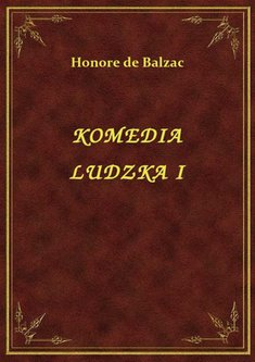 ebooki: Komedia Ludzka I – ebook