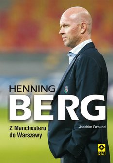 ebooki: Henning Berg. Z Manchesteru do Warszawy – ebook